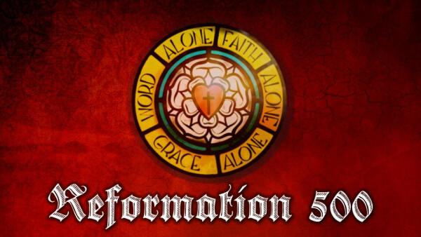 Series: Reformation 500