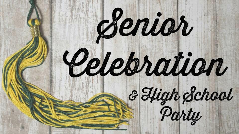Senior Celebration & HS Party