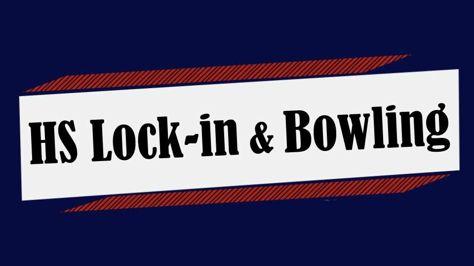 High School Bowling & Lock-In