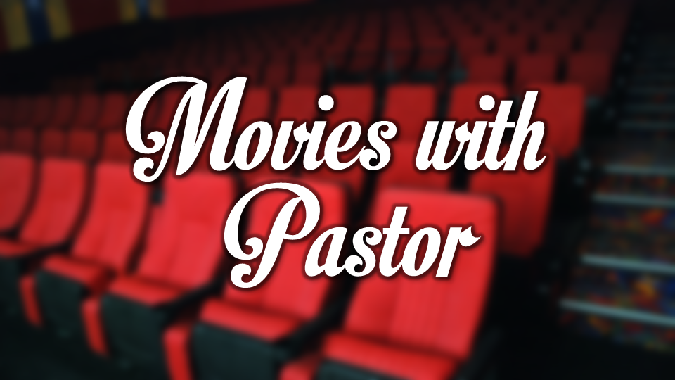 Movies with Pastor - Youth Day