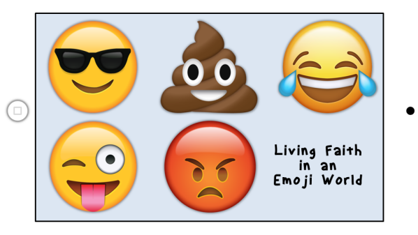 Series: Living Faith in an Emoji World