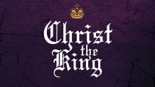 Christ the King Sunday 2019