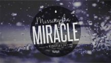 Missing the Miracle