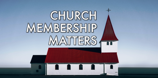 Series: Church Membership Matters
