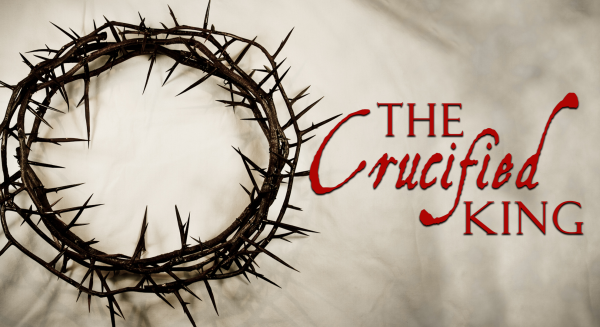 Series: The Crucified King