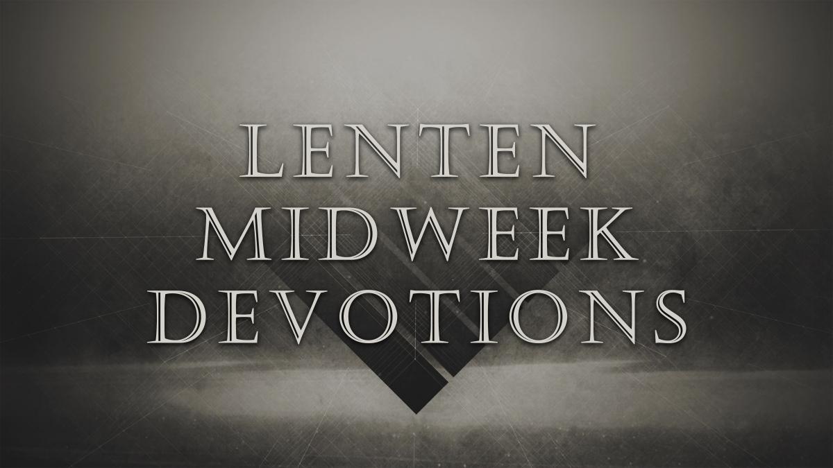 Lent Midweek Devotion - Online Only